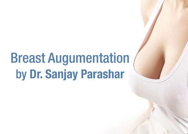Breast Augmentation Dubai - Breast Implants Dubai - By Dr Sanjay Parashar
