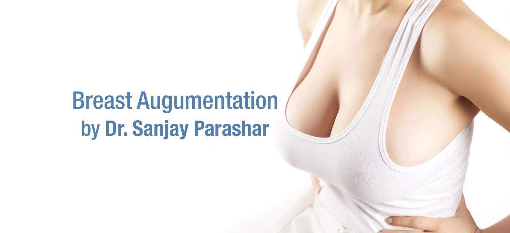 Breast Implants Dubai - Breast Augmentation Dubai - Breast Surgery By Dr Sanjay