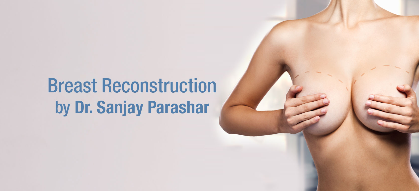 Breast Reconstruction Dubai - By Dr Sanjay Parashar