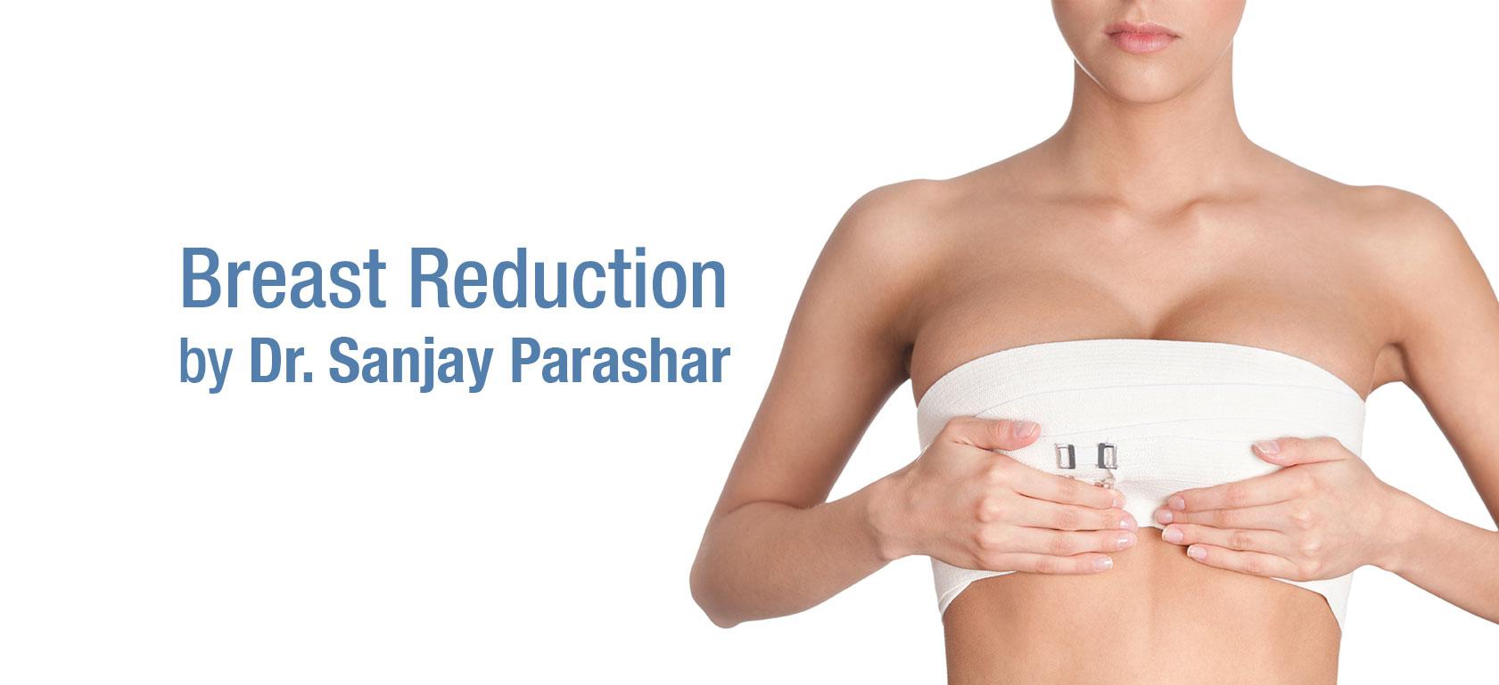 Breast Reduction Dubai - By Dr Sanjay Parashar