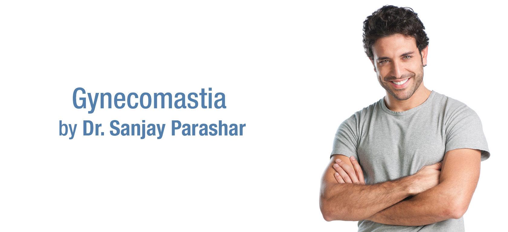 Gynecomastia Surgery Dubai - By Dr Sanjay Parashar