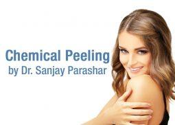 Chemical Peels Dubai - By Dr Sanjay Parashar