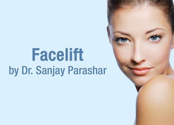 Best Facelift in Dubai - By Dr Sanjay Parashar - Leading Plastic Surgeon