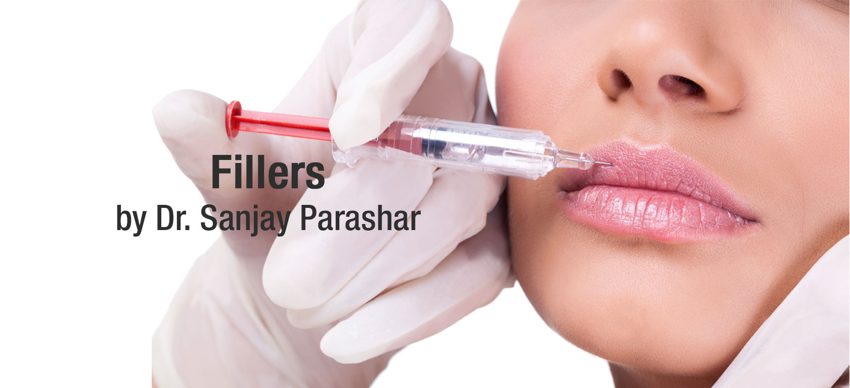 Lip Fillers Dubai - Anti Aging Fillers & Injections - Facial Fillers - By Dr Sanjay Parashar